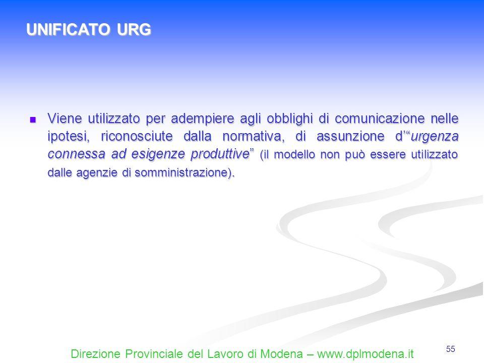 Direzione Provinciale del Lavoro di Modena – www.dplmodena.it 55 Viene utilizzato per adempiere agli obblighi di comunicazione nelle ipotesi, riconosc