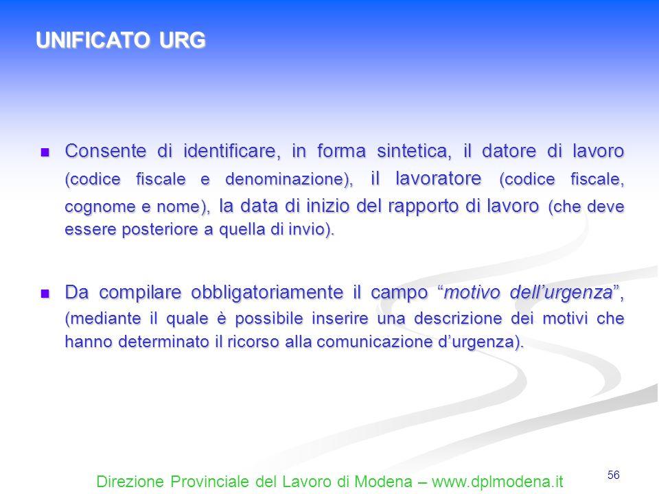 Direzione Provinciale del Lavoro di Modena – www.dplmodena.it 56 Consente di identificare, in forma sintetica, il datore di lavoro (codice fiscale e d