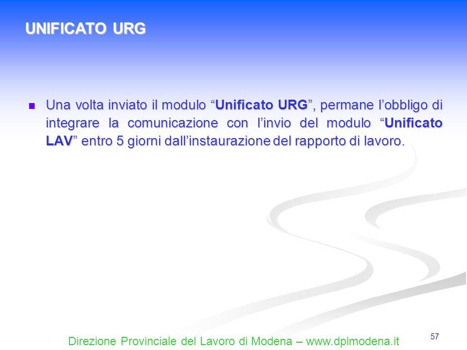 Direzione Provinciale del Lavoro di Modena – www.dplmodena.it 57 Una volta inviato il modulo Unificato URG, permane lobbligo di integrare la comunicaz