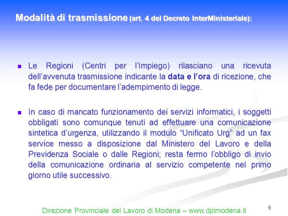 Direzione Provinciale del Lavoro di Modena – www.dplmodena.it 57 Una volta inviato il modulo Unificato URG, permane lobbligo di integrare la comunicazione con linvio del modulo Unificato LAV entro 5 giorni dallinstaurazione del rapporto di lavoro.