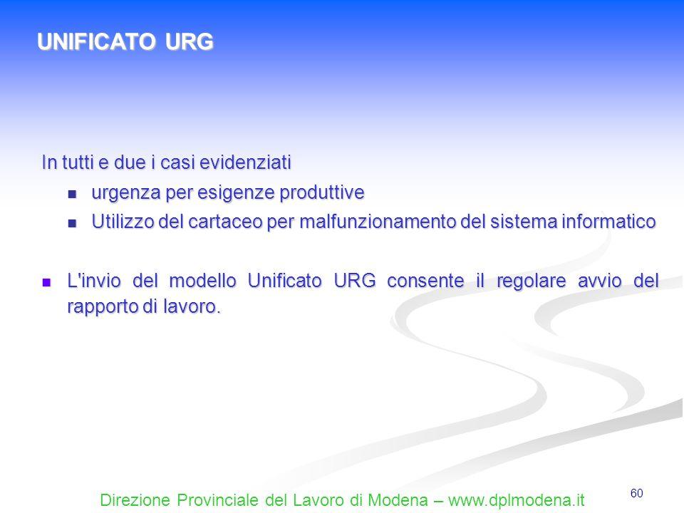 Direzione Provinciale del Lavoro di Modena – www.dplmodena.it 60 In tutti e due i casi evidenziati urgenza per esigenze produttive urgenza per esigenz