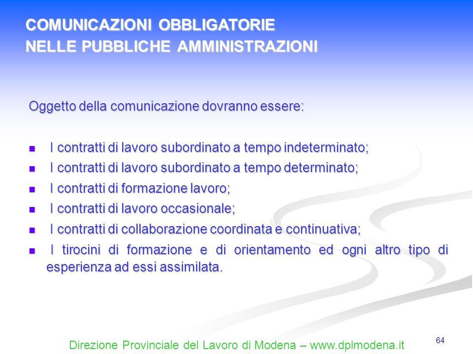 Direzione Provinciale del Lavoro di Modena – www.dplmodena.it 64 Oggetto della comunicazione dovranno essere: I contratti di lavoro subordinato a temp