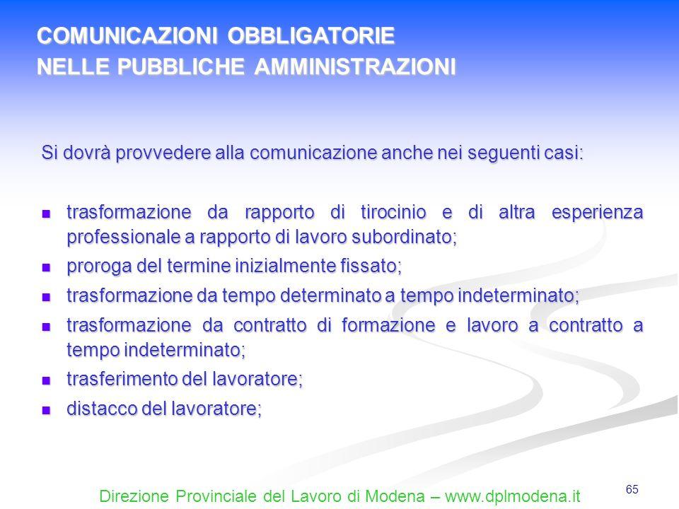 Direzione Provinciale del Lavoro di Modena – www.dplmodena.it 65 Si dovrà provvedere alla comunicazione anche nei seguenti casi: trasformazione da rap