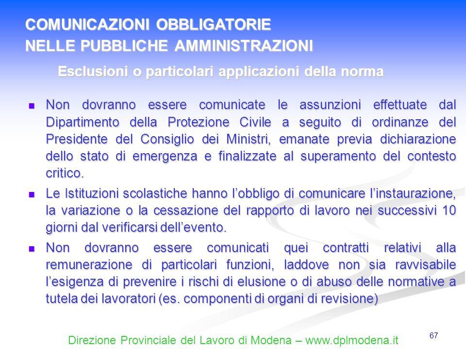 Direzione Provinciale del Lavoro di Modena – www.dplmodena.it 67 Non dovranno essere comunicate le assunzioni effettuate dal Dipartimento della Protez