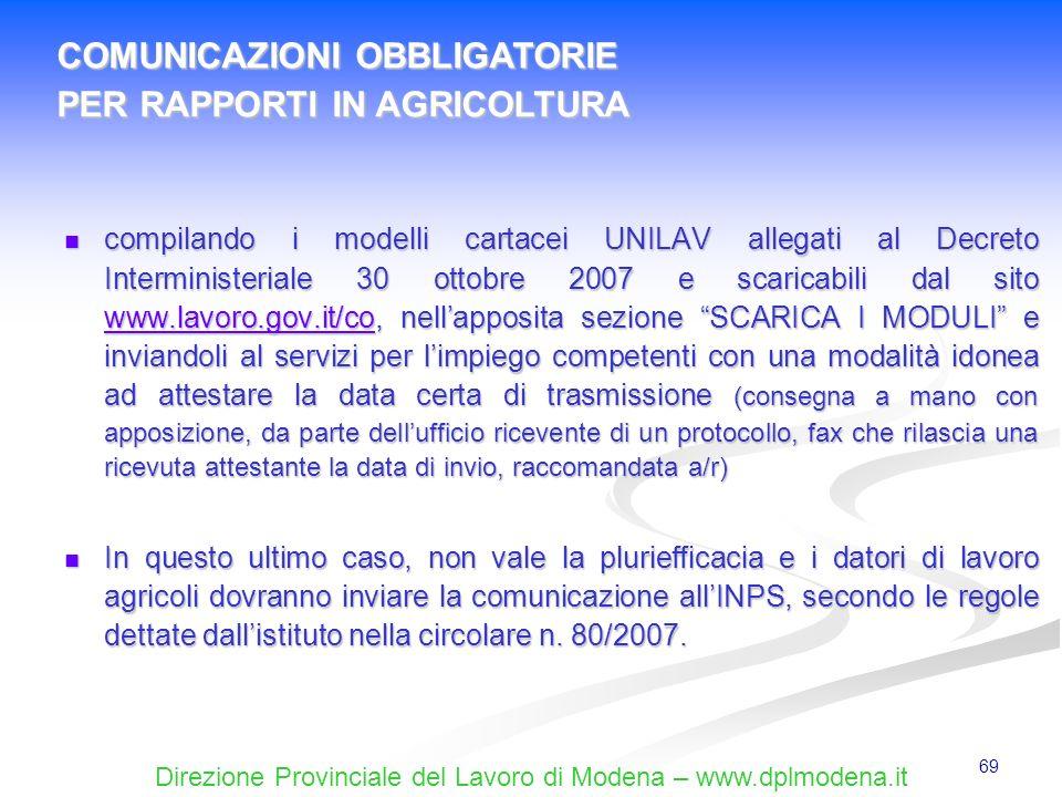 Direzione Provinciale del Lavoro di Modena – www.dplmodena.it 69 compilando i modelli cartacei UNILAV allegati al Decreto Interministeriale 30 ottobre