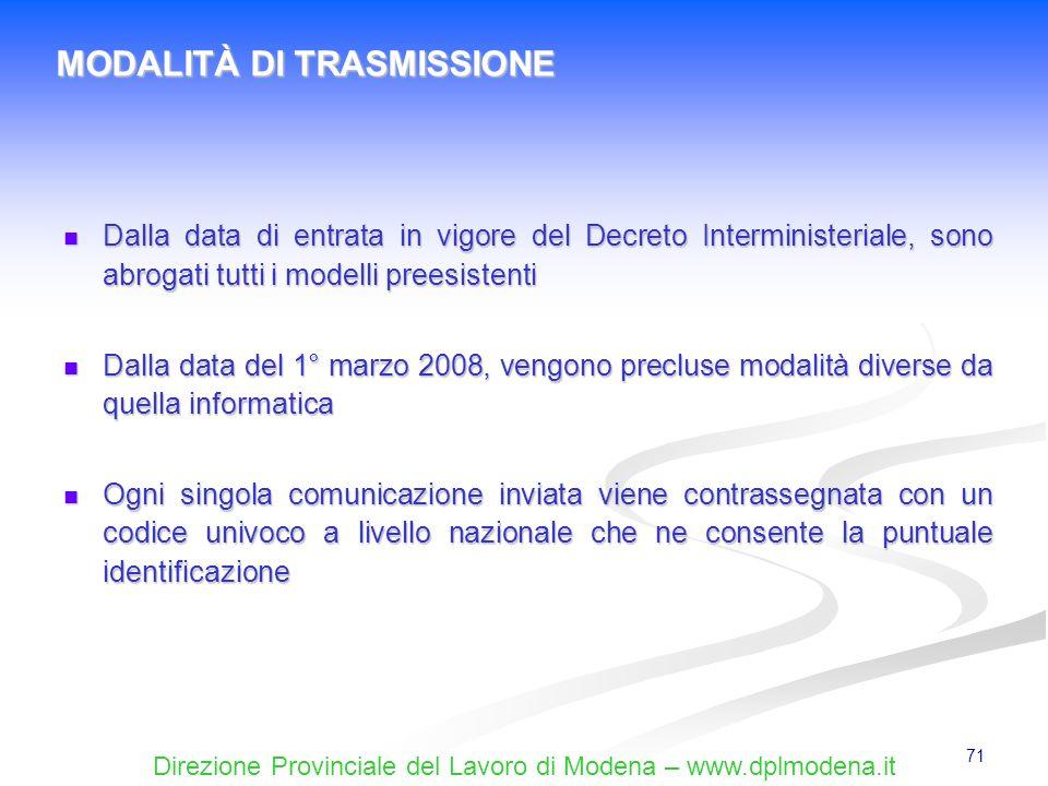 Direzione Provinciale del Lavoro di Modena – www.dplmodena.it 71 Dalla data di entrata in vigore del Decreto Interministeriale, sono abrogati tutti i