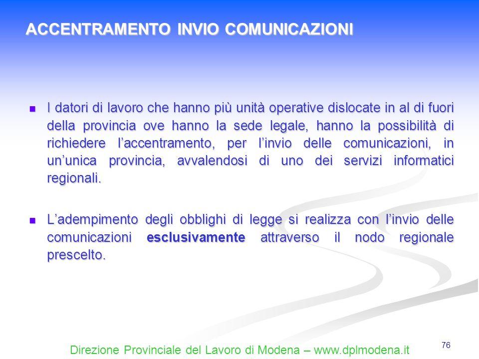 Direzione Provinciale del Lavoro di Modena – www.dplmodena.it 76 I datori di lavoro che hanno più unità operative dislocate in al di fuori della provi