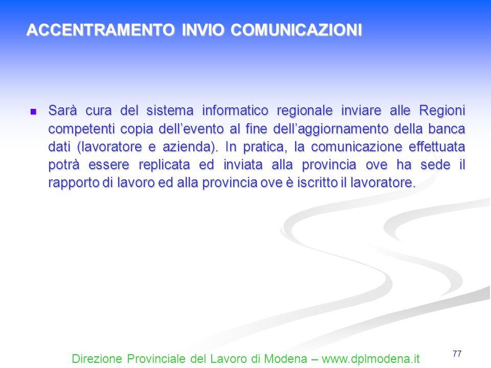 Direzione Provinciale del Lavoro di Modena – www.dplmodena.it 77 Sarà cura del sistema informatico regionale inviare alle Regioni competenti copia del