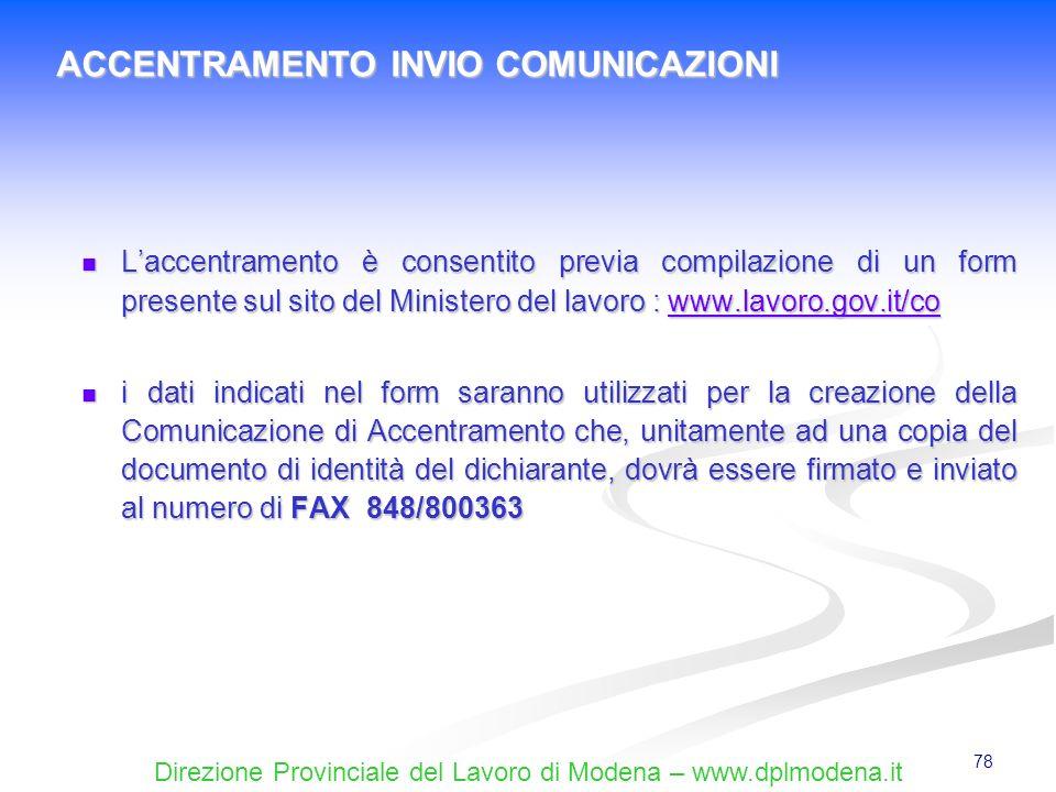 Direzione Provinciale del Lavoro di Modena – www.dplmodena.it 78 Laccentramento è consentito previa compilazione di un form presente sul sito del Mini