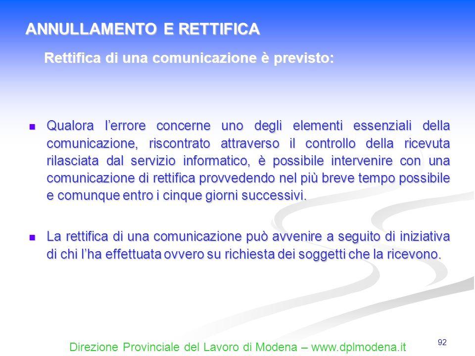 Direzione Provinciale del Lavoro di Modena – www.dplmodena.it 92 Qualora lerrore concerne uno degli elementi essenziali della comunicazione, riscontra