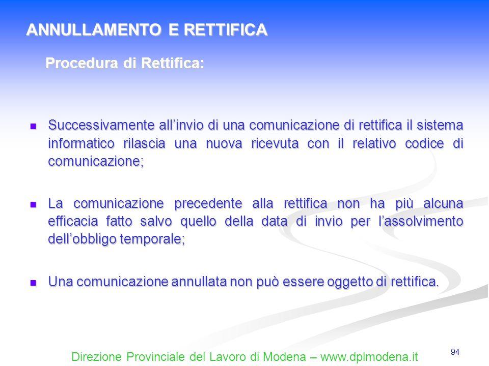 Direzione Provinciale del Lavoro di Modena – www.dplmodena.it 94 Successivamente allinvio di una comunicazione di rettifica il sistema informatico ril