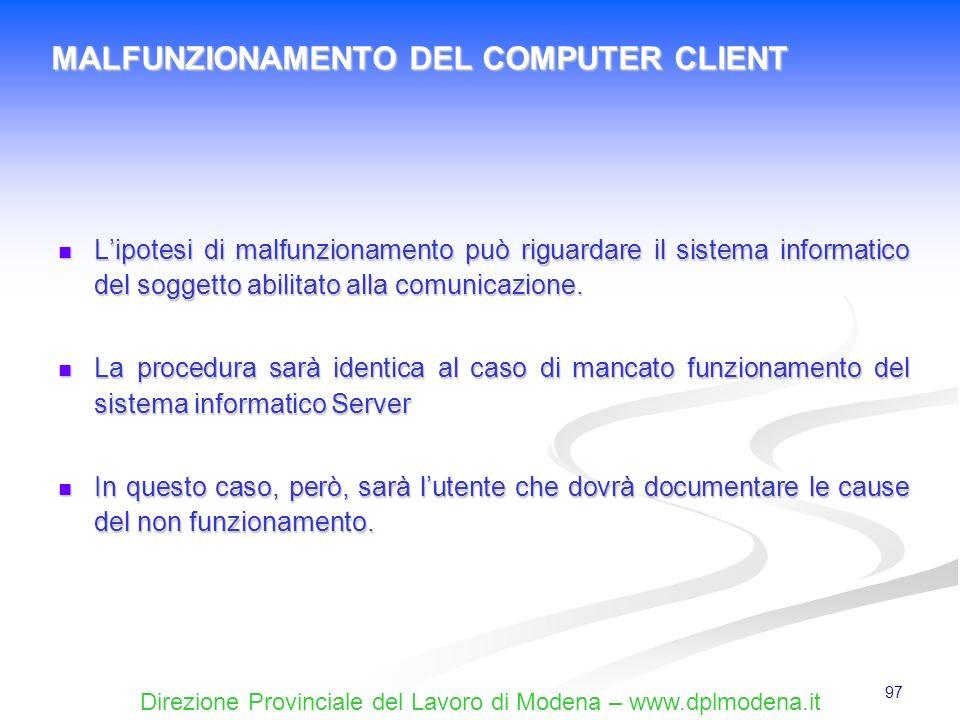 Direzione Provinciale del Lavoro di Modena – www.dplmodena.it 97 Lipotesi di malfunzionamento può riguardare il sistema informatico del soggetto abili