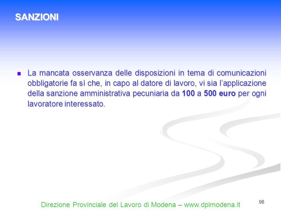 Direzione Provinciale del Lavoro di Modena – www.dplmodena.it 98 La mancata osservanza delle disposizioni in tema di comunicazioni obbligatorie fa sì