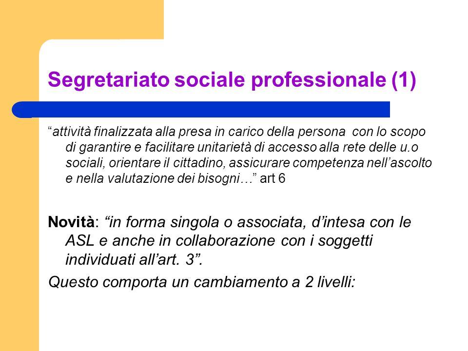 Segretariato sociale professionale (1) attività finalizzata alla presa in carico della persona con lo scopo di garantire e facilitare unitarietà di ac