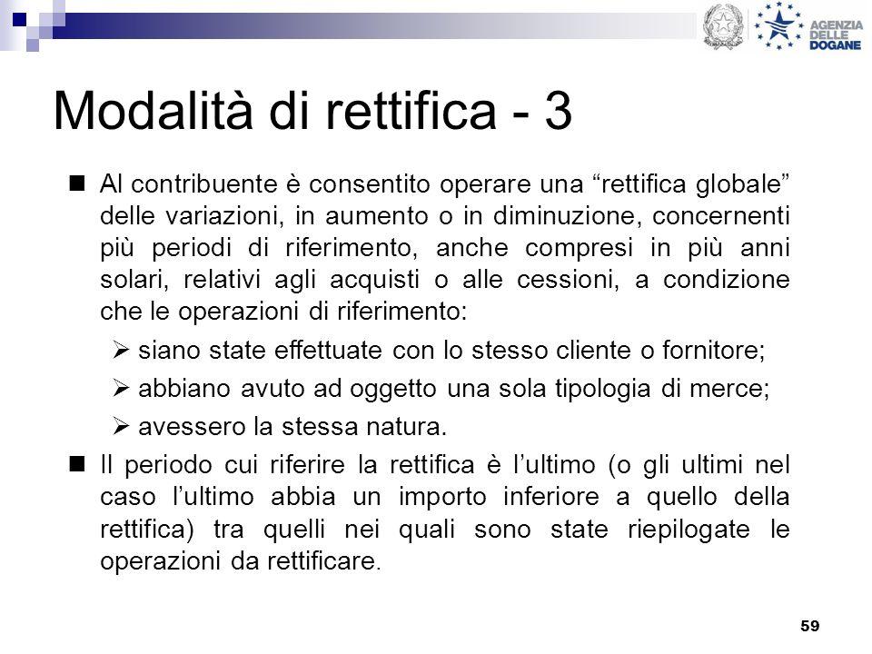 59 Modalità di rettifica - 3 Al contribuente è consentito operare una rettifica globale delle variazioni, in aumento o in diminuzione, concernenti più