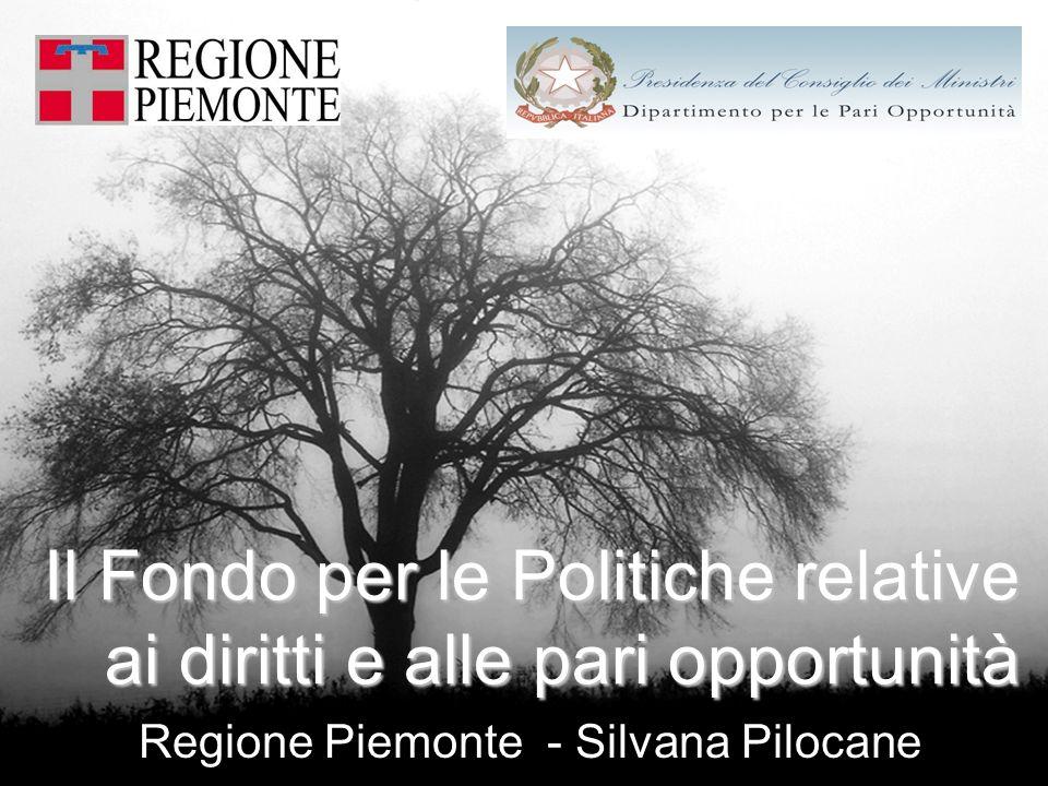 Il Fondo per le Politiche relative ai diritti e alle pari opportunità Regione Piemonte - Silvana Pilocane