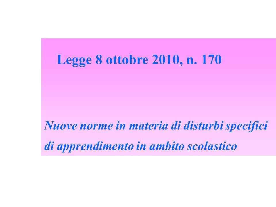 Nuove norme in materia di disturbi specifici di apprendimento in ambito scolastico Legge 8 ottobre 2010, n. 170