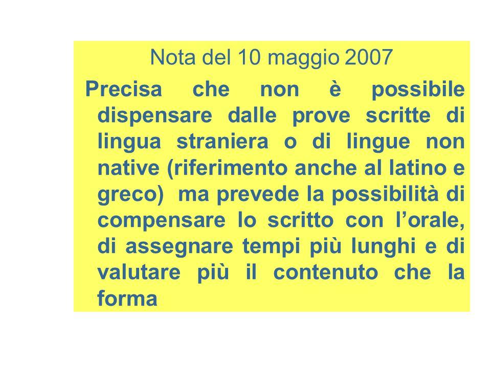 Nota del 10 maggio 2007 Precisa che non è possibile dispensare dalle prove scritte di lingua straniera o di lingue non native (riferimento anche al la