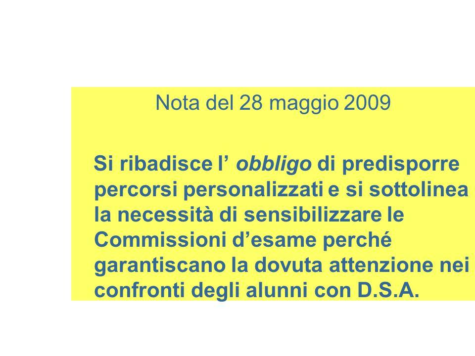 Nota del 28 maggio 2009 Si ribadisce l obbligo di predisporre percorsi personalizzati e si sottolinea la necessità di sensibilizzare le Commissioni de