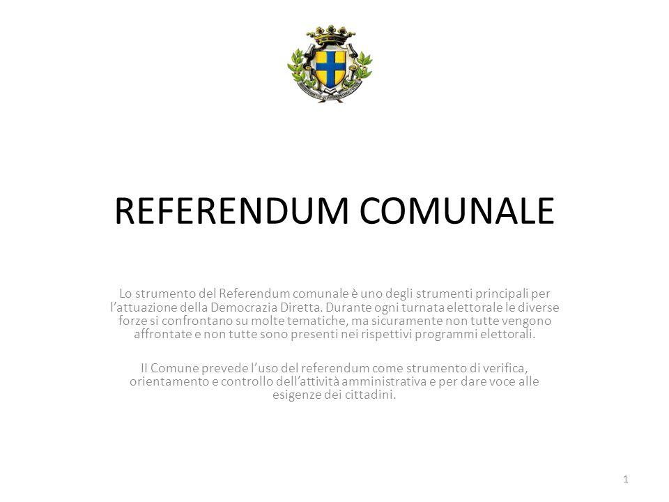 REFERENDUM COMUNALE Lo strumento del Referendum comunale è uno degli strumenti principali per lattuazione della Democrazia Diretta.