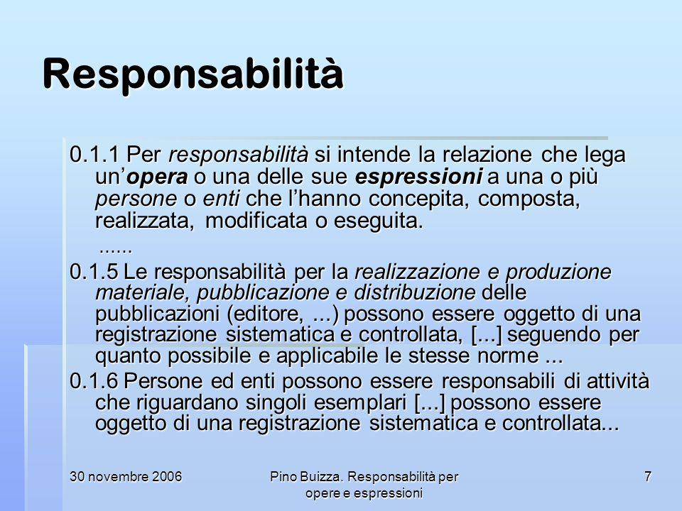30 novembre 2006Pino Buizza. Responsabilità per opere e espressioni 7 Responsabilità 0.1.1 Per responsabilità si intende la relazione che lega unopera