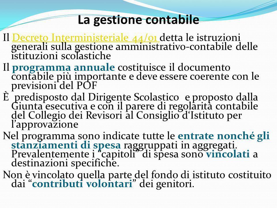 La gestione contabile Il Decreto Interministeriale 44/01 detta le istruzioni generali sulla gestione amministrativo-contabile delle istituzioni scolas