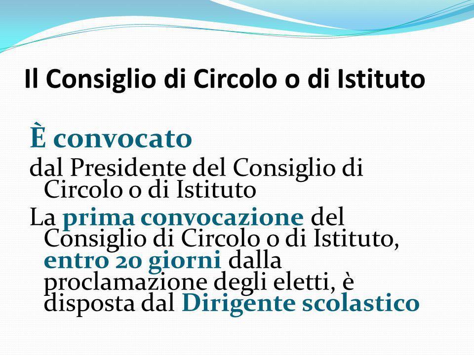 Il Consiglio di Circolo o di Istituto È convocato dal Presidente del Consiglio di Circolo o di Istituto La prima convocazione del Consiglio di Circolo
