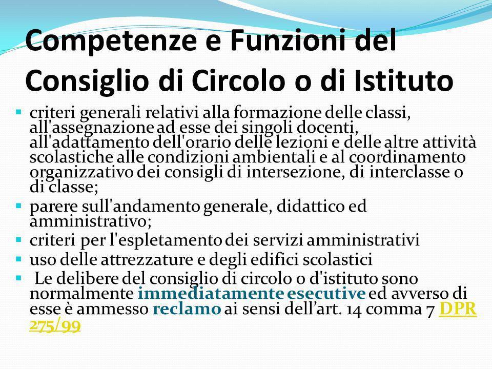 Competenze e Funzioni del Consiglio di Circolo o di Istituto criteri generali relativi alla formazione delle classi, all'assegnazione ad esse dei sing