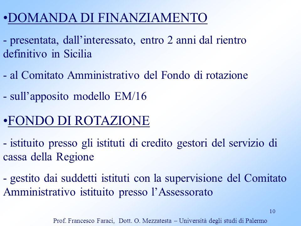 10 DOMANDA DI FINANZIAMENTO - presentata, dallinteressato, entro 2 anni dal rientro definitivo in Sicilia - al Comitato Amministrativo del Fondo di ro