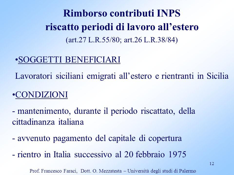 12 Rimborso contributi INPS riscatto periodi di lavoro allestero (art.27 L.R.55/80; art.26 L.R.38/84) SOGGETTI BENEFICIARI Lavoratori siciliani emigra