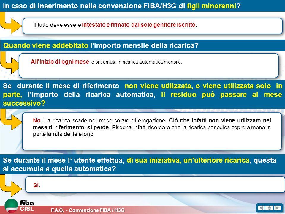 F.A.Q. - Convenzione FIBA / H3G In caso di inserimento nella convenzione FIBA/H3G di figli minorenni? Il tutto deve essere intestato e firmato dal sol