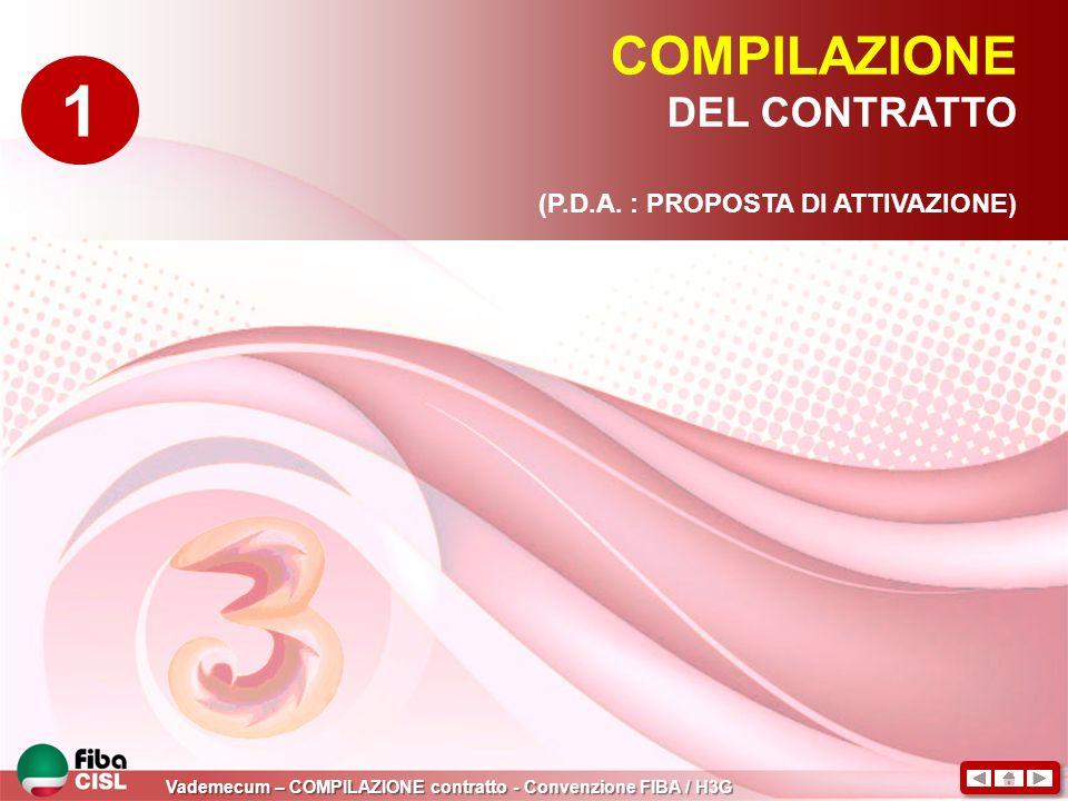 COMPILAZIONE DEL CONTRATTO (P.D.A. : PROPOSTA DI ATTIVAZIONE) 1 Vademecum – COMPILAZIONE contratto - Convenzione FIBA / H3G