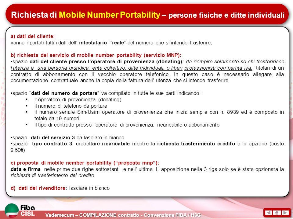 Vademecum – COMPILAZIONE contratto - Convenzione FIBA / H3G Richiesta di Mobile Number Portability – persone fisiche e ditte individuali a) dati del c