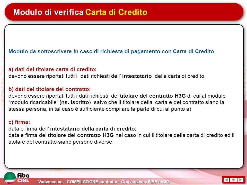 Vademecum – COMPILAZIONE contratto - Convenzione FIBA / H3G Modulo di verifica Carta di Credito Modulo da sottoscrivere in caso di richiesta di pagame