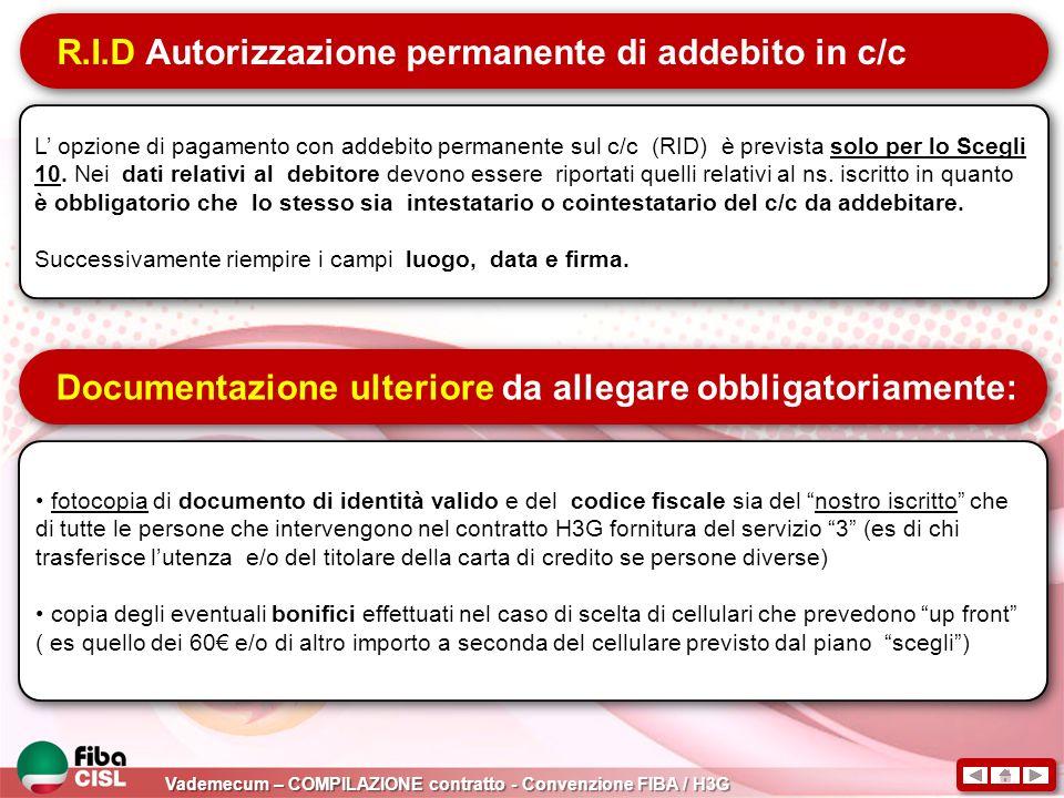 Vademecum – COMPILAZIONE contratto - Convenzione FIBA / H3G R.I.D Autorizzazione permanente di addebito in c/c L opzione di pagamento con addebito per