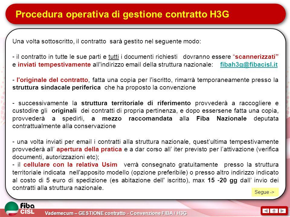 Procedura operativa di gestione contratto H3G Una volta sottoscritto, il contratto sarà gestito nel seguente modo: - il contratto in tutte le sue part