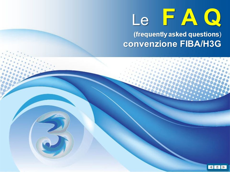 Le F A Q (frequently asked questions) convenzione FIBA/H3G