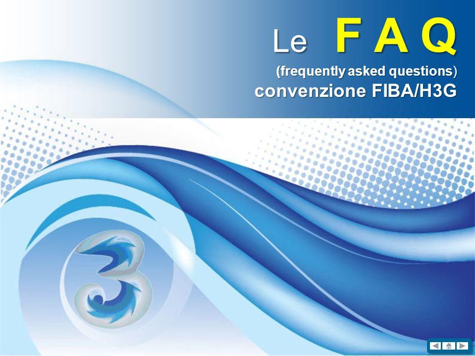 F.A.Q.- Convenzione FIBA / H3G Perché è stata promossa questa iniziativa.