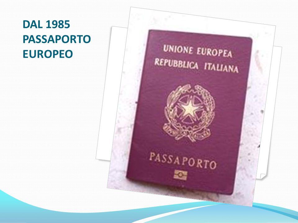 DAL 1985 PASSAPORTO EUROPEO