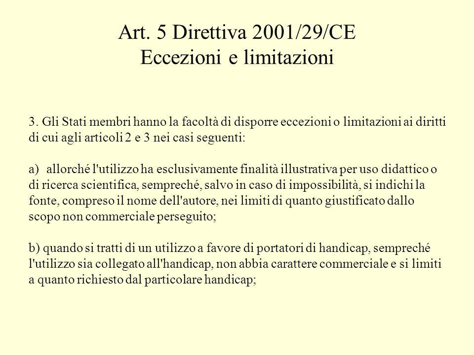 Art. 5 Direttiva 2001/29/CE Eccezioni e limitazioni 3.