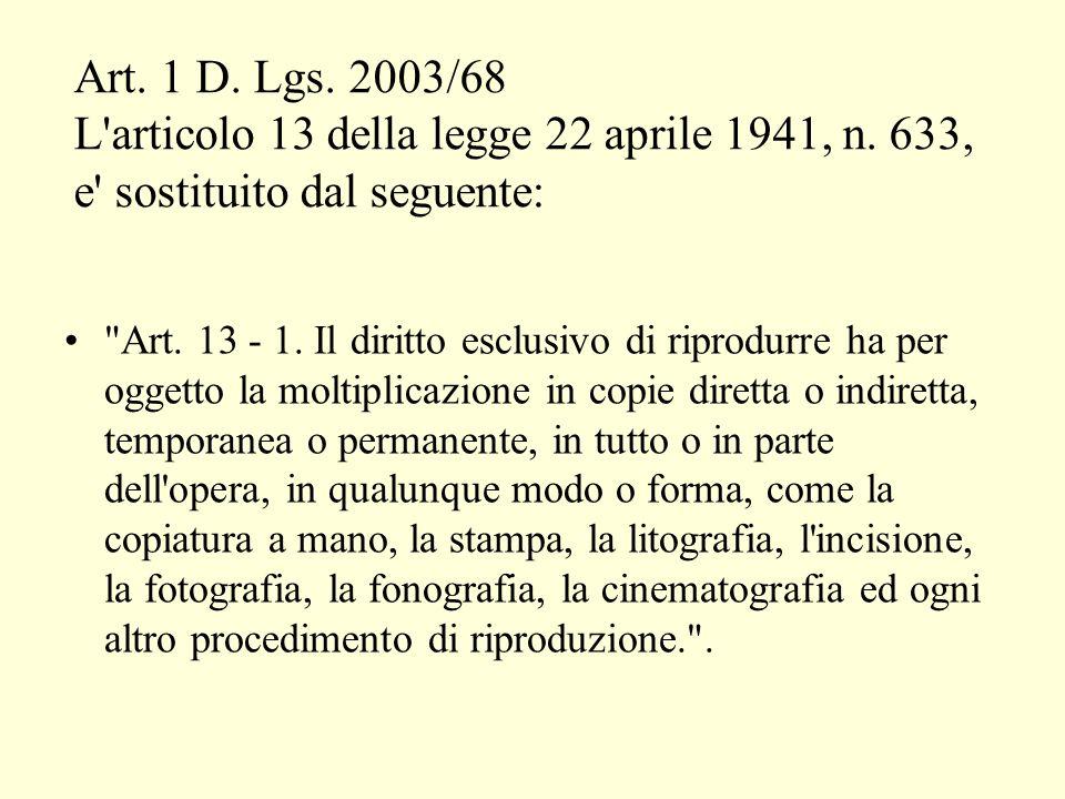Art. 1 D. Lgs. 2003/68 L articolo 13 della legge 22 aprile 1941, n.