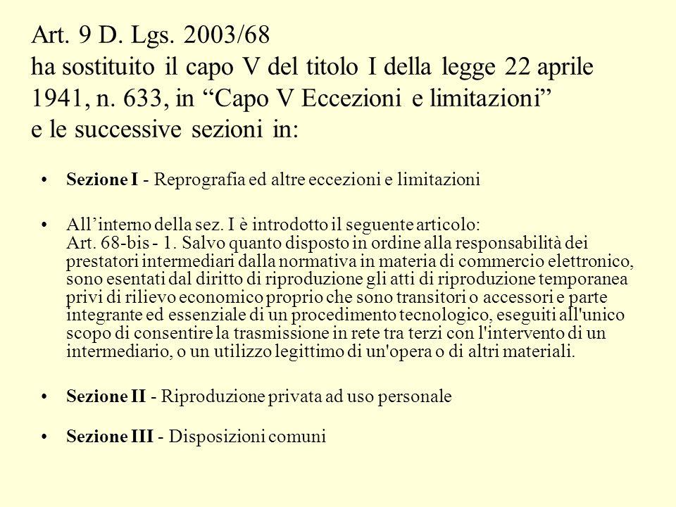 Art. 9 D. Lgs. 2003/68 ha sostituito il capo V del titolo I della legge 22 aprile 1941, n.