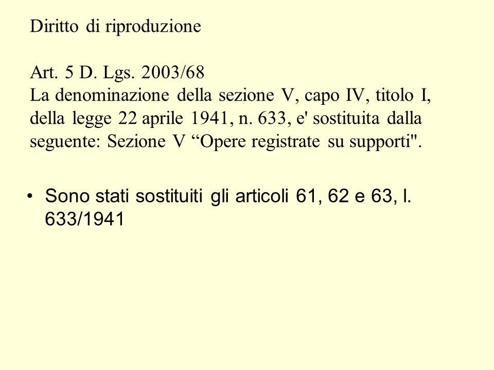 Diritto di riproduzione Art. 5 D. Lgs.
