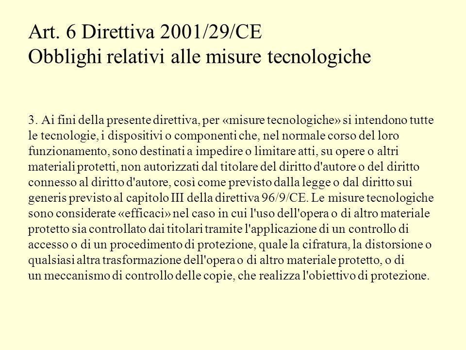 Art. 6 Direttiva 2001/29/CE Obblighi relativi alle misure tecnologiche 3.