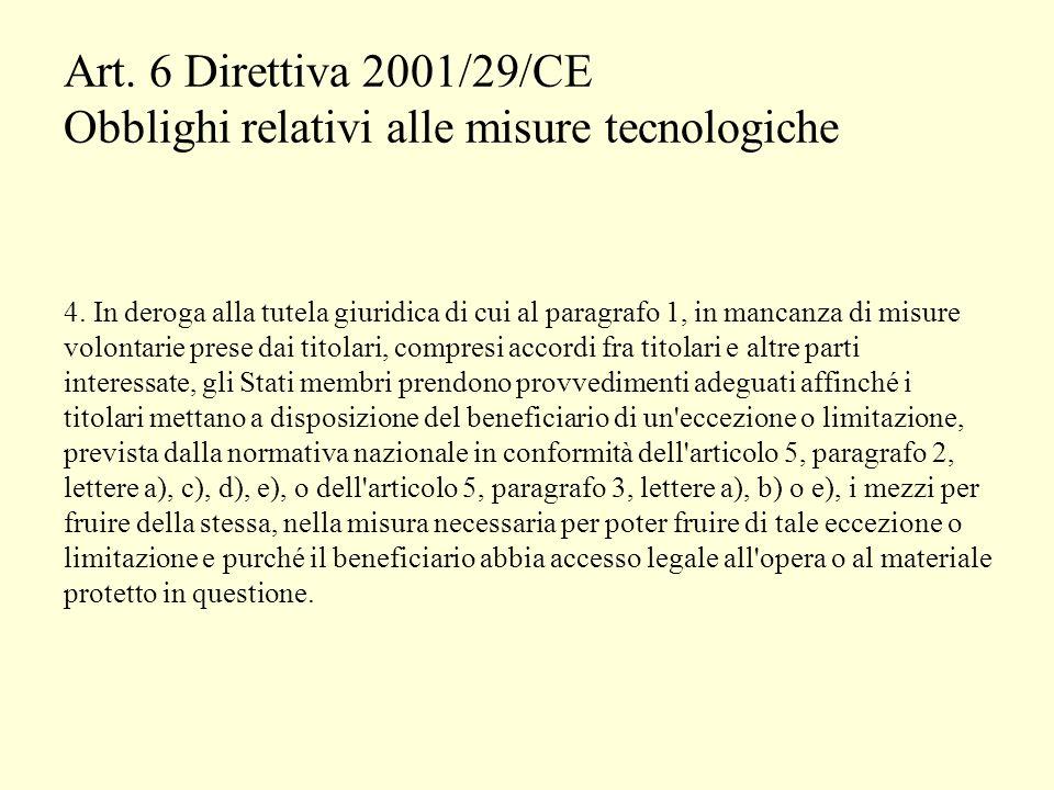 Art. 6 Direttiva 2001/29/CE Obblighi relativi alle misure tecnologiche 4.