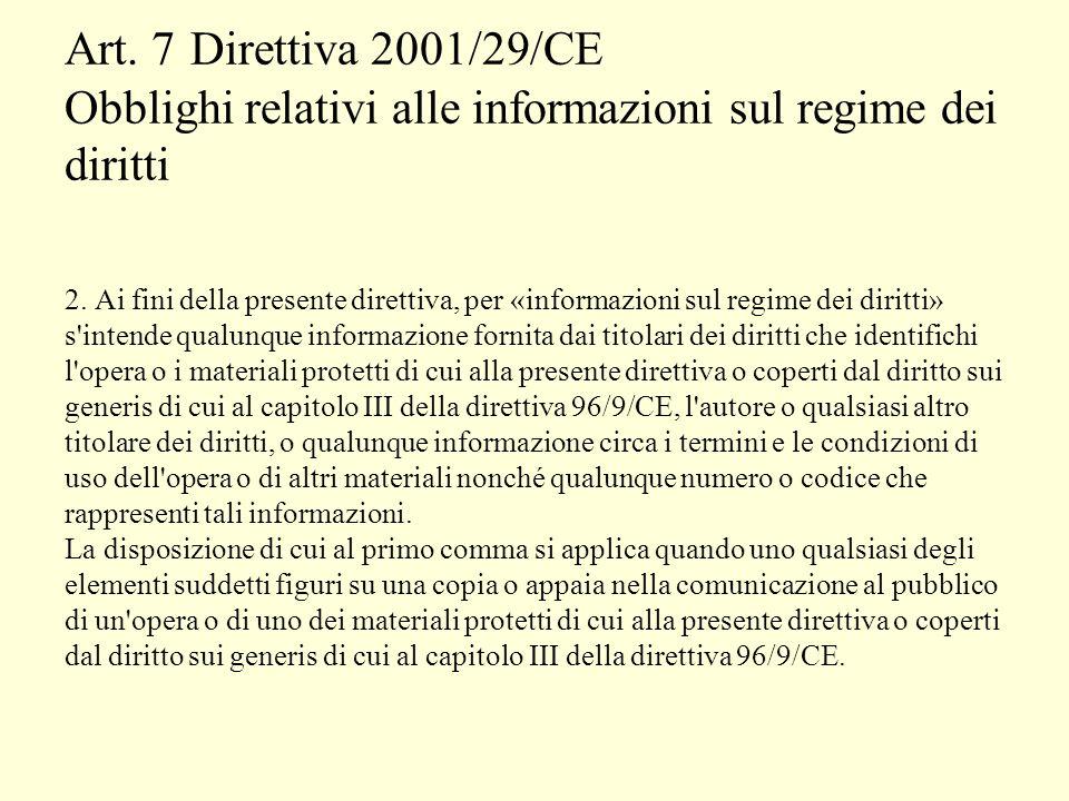 Art. 7 Direttiva 2001/29/CE Obblighi relativi alle informazioni sul regime dei diritti 2.