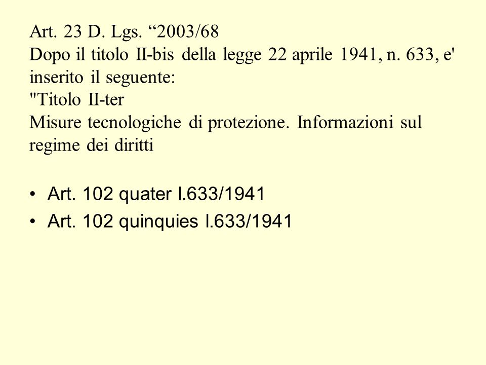 Art. 23 D. Lgs. 2003/68 Dopo il titolo II-bis della legge 22 aprile 1941, n.