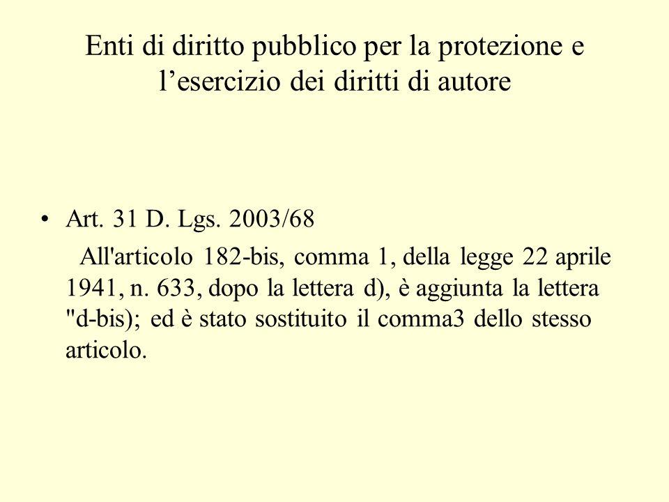 Enti di diritto pubblico per la protezione e lesercizio dei diritti di autore Art.