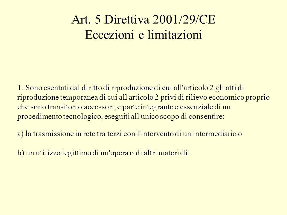 Art. 5 Direttiva 2001/29/CE Eccezioni e limitazioni 1.