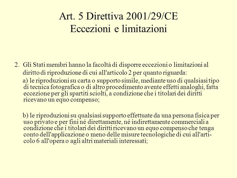 Art. 5 Direttiva 2001/29/CE Eccezioni e limitazioni 2.